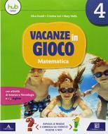 Vacanze in gioco. Matematica. Per la Scuola elementare vol.4
