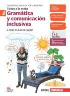 Todos a la meta. Gramática y comunicación inclusivas. Per la Scuola media. Con e-book. Con espansione online vol.2