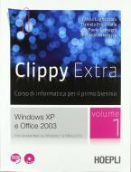 Clippy extra. Windows XP e Office 2003. Per le Scuole superiori. Con CD-ROM. Con espansione online