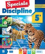 Speciale discipline. Area matematica-scienze. Per la Scuola elementare. Con e-book. Con espansione online vol.5