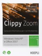 Clippy zoom. Windows Vista e XP-Office 2007. Per le Scuole superiori. Con CD-ROM. Con espansione online