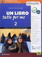 Un Libro tutto per me. Con Letteratura italiana. Con Impara facile. Per la Scuola media. Con ebook. Con espansione online vol.2
