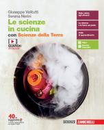 Le scienze in cucina. Volume unico con Scienze della Terra. Per le Scuole superiori. Con espansione online