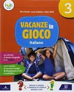 Vacanze in gioco. Italiano. Per la Scuola elementare vol.3