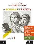 A scuola di latino. Lezioni 1. Per i Licei e gli Ist. magistrali. VOL. 1. Con e-book. Con espansione online