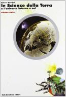 Le scienze della terra e l'universo intorno a noi. Per le Scuole superiori