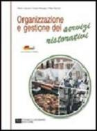 Organizzazione e gestione dei servizi ristorativi. Volume unico. Per le Scuole superiori