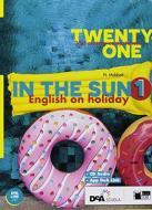 Twenty-one. In the sun. Per la Scuola media. Con espansione online. Con CD-Audio vol.1