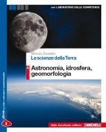 Le scienze della terra. Vol. A: Astronomia, idrosfera, geomorfologia. Per le Scuole superiori. Con e-book. Con espansione online
