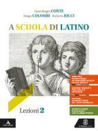 A scuola di latino. Lezioni 2. Per i Licei e gli Ist. magistrali. Con e-book. Con espansione online vol.2
