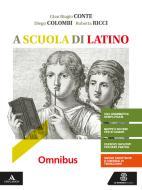 A scuola di latino. Omnibus. Per i Licei e gli Ist. magistrali. Con e-book. Con espansione online