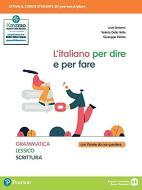 L' italiano per dire e per fare. Grammatica, lessico, scrittura. Per le Scuole superiori. Con e-book. Con espansione online