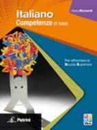 Italiano. Competenze di base. Con Guida docente. Per le Scuole superiori. Con espansione online