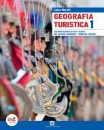 Geografia turistica. Per le Scuole superiori. Con espansione online vol.1
