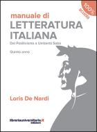 Manuale di Letteratura italiana. Quinto anno