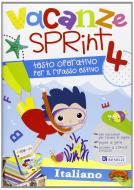 Vacanze sprint. Italiano. Per la Scuola elementare vol.4