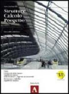 Strutture calcolo progetto. Con prontuario didattico. Vol. A: Scienza delle costruzioni. Con espansione online. Per gi ist. tecnici per geometri