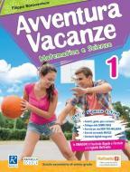Avventura vacanze. Matematica e scienze. per la Scuola media vol.1