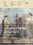 Autori latini. Per le Scuole superiori. Con espansione online vol.2