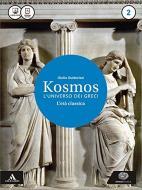 Kosmos l'universo dei greci. Per i Licei e gli Ist. magistrali. Con e-book. Con espansione online vol.2