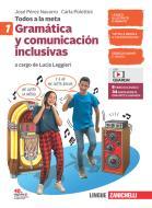 Todos a la meta. Gramática y comunicación inclusivas. Per la Scuola media. Con e-book. Con espansione online vol.1
