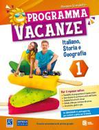 Programma vacanze. Italiano, storia e geografia. Per la Scuola media vol.1