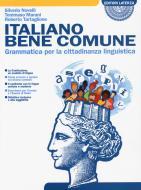 Italiano bene comune. Grammatica per la cittadinanza linguistica. Per il biennio delle Scuole superiori. Con e-book. Con espansione online