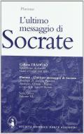 L' ultimo messaggio di Socrate. Per il Liceo classico