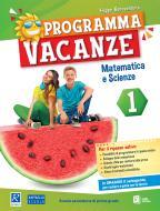 Programma vacanze. Matematica e scienze. Per la Scuola media vol.1