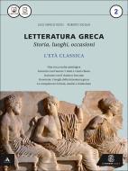 Letteratura greca. Per i Licei e gli Ist. magistrali. Con e-book. Con espansione online vol.2