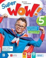 Super wow. Per la Scuola elementare. Con e-book. Con espansione online vol.5