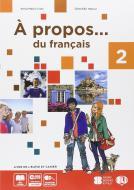 A propos 2. Livre de l'élève et cahier-Livre actif. Volume unico. Per la Scuola media. Con CD-ROM