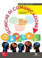 Tecniche di comunicazione. Per le Scuole superiori. Con espansione online