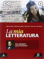 La mia letteratura. Per le Scuole superiori. Con e-book. Con espansione online vol.2