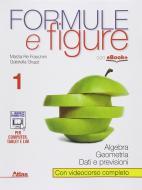 Formule e figure. Per le Scuole superiori. Con e-book. Con espansione online vol.1