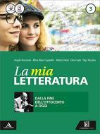 La mia letteratura. Per le Scuole superiori. Con e-book. Con espansione online vol.3