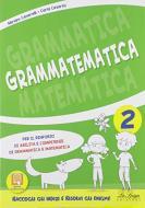 Grammatematica. Per la Scuola elementare vol.2