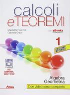 Calcoli e teoremi. Algebra e geometria. Per le Scuole superiori. Con e-book. Con espansione online vol.1