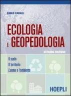 Ecologia e geopedologia. Il suolo-Il territorio-L'uomo e l'ambiente. Per gli Ist. tecnici