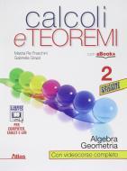 Calcoli e teoremi. Algebra e geometria. Per le Scuole superiori. Con e-book. Con espansione online vol.2