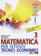 Matematica per istituti tecnici economici 3. Per le Scuole superiori. Con e-book. Con espansione online