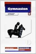 Gymnasion. Versioni greche. Per il biennio del Liceo classico. Con espansione online vol.2
