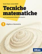 Tecniche matematiche. Con laboratorio per il recupero e ripasso. Per le Scuole superiori. Con ebook. Con espansione online vol.1