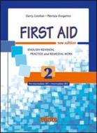 First aid. English revision, practice and remedial work. Per le Scuole superiori. Con espansione online vol.2