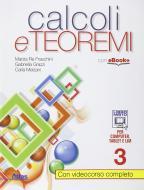 Calcoli e teoremi. Per gli Ist. tecnci. Con e-book. Con espansione online vol.3