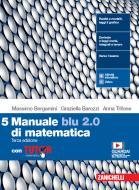 Manuale blu 2.0 di matematica. Con Tutor. Per le Scuole superiori. Con e-book. Con espansione online vol.5