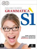 Grammatica sì. Riassumere descrivere esporre. Per le Scuole superiori. Con e-book. Con espansione online
