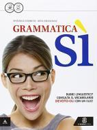 Grammatica sì. Per le Scuole superiori. Con e-book. Con espansione online