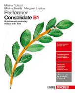 Performer B1. Updated with new preliminary tutor. Consolidated B1. Grammar and vocabulary revision at B1 level. Per le Scuole superiori. Con e-book. Con espansione o