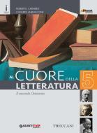 Cuore della letteratura. Per le Scuole superiori. Con e-book. Con espansione online vol.5